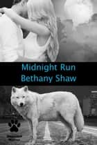 Midnight Run - Wayward Wolves, #4 ebook by Bethany Shaw