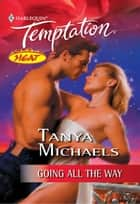 Going All the Way (Mills & Boon Temptation) ebook by Tanya Michaels