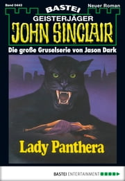 John Sinclair - Folge 0443 - Lady Panthera ebook by Jason Dark