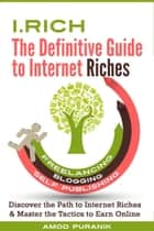 i.Rich: The Definitive Guide to Internet Riches ebook by Amod Puranik