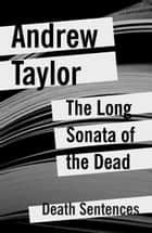 The Long Sonata of the Dead eBook by Andrew Taylor