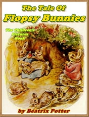 The Tale of the Flopsy Bunnies ebook by Kobo.Web.Store.Products.Fields.ContributorFieldViewModel