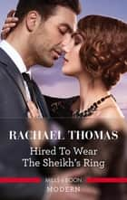 Hired To Wear The Sheikh's Ring 電子書 by Rachael Thomas