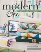 Modern Bee—13 Quilts to Make with Friends ebook by Lindsay Conner