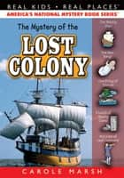 The Mystery of the Lost Colony ebook by Carole Marsh