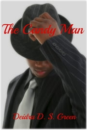 The Candy Man ebook by Deidra D. S. Green