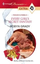 Every Girl's Secret Fantasy ebook by Robyn Grady