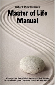 Master of Life Manual ebook by Richard Sutphen