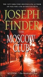 The Moscow Club ebook by Joseph Finder
