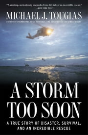 A Storm Too Soon - A True Story of Disaster, Survival and an Incredib ebook by Michael J. Tougias