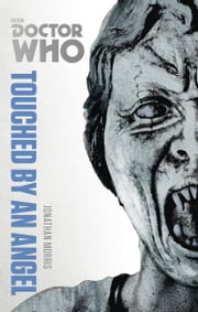 Doctor Who: Touched by an Angel - The Monster Collection Edition ebook by Jonathan Morris