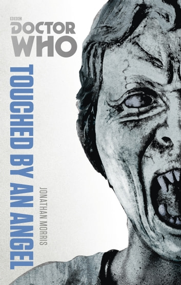Doctor Who: Touched by an Angel - The Monster Collection Edition 電子書籍 by Jonathan Morris