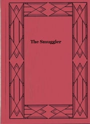 The Smuggler ebook by G. P. R. james