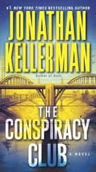 The Conspiracy Club ebook by Jonathan Kellerman