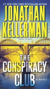 The Conspiracy Club - A Novel ebook by Jonathan Kellerman