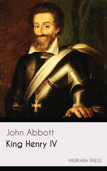 King Henry IV ebook by John Abbott
