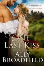 One Last Kiss eBook by Ally Broadfield