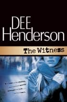 The Witness ebook by Dee Henderson