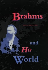 Brahms and His World - (Revised Edition) ebook by