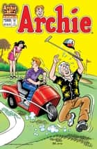 Archie #569 ebook by Angelo DeCesare, Craig Boldman, Mike Pellowski,...