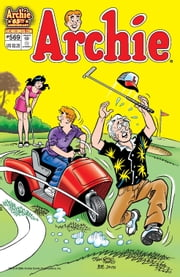 Archie #569 ebook by Angelo DeCesare,Craig Boldman,Mike Pellowski,George Gladir,Stan Goldberg,Bob Smith,Jack Morelli,Barry Grossman