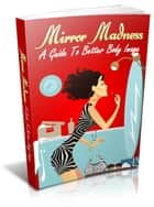 Mirror Madness ebook by Anonymous