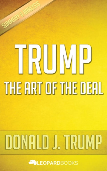 Trump the art of the deal by donald j trump ebook by leopard books trump the art of the deal by donald j trump ebook by leopard books fandeluxe Choice Image