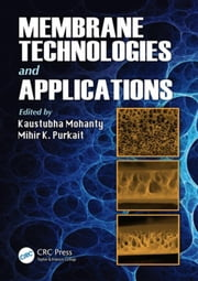 Membrane Technologies and Applications ebook by Mohanty, Kaustubha