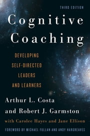 Cognitive Coaching - Developing Self-Directed Leaders and Learners ebook by Arthur L. Costa,Robert J. Garmston,Jane Ellison,Carolee Hayes
