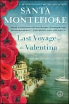Last Voyage of the Valentina ebook by Santa Montefiore
