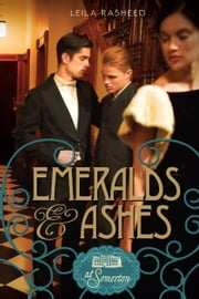 Emeralds & Ashes - At Somerton ebook by Leila Rasheed