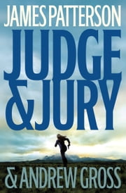 Judge & Jury ebook by James Patterson,Andrew Gross