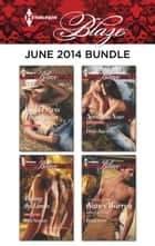 Harlequin Blaze June 2014 Bundle - Riding High\Testing the Limits\Need You Now\Final Score ebook by Vicki Lewis Thompson, Kira Sinclair, Debbi Rawlins,...