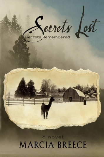Secrets Lost - Secrets Remembered ebook by Marcia Breece