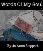 Words Of My Soul ebook by Jo-Anne Sieppert