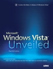 Microsoft Windows Vista Unveiled ebook by Paul McFedries