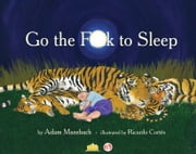 Go the F**k to Sleep ebook by Adam Mansbach,Ricardo Cortes