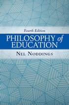 Philosophy of Education eBook by Nel Noddings