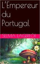 L'Empereur du Portugal eBook by Selma Lagerlöf