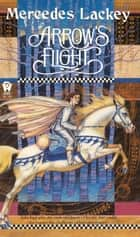 Arrow's Flight ebook by Mercedes Lackey