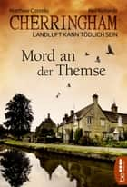 Cherringham - Mord an der Themse - Landluft kann tödlich sein ebook by Sabine Schilasky, Matthew Costello, Neil Richards