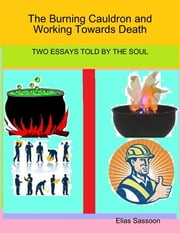The Burning Cauldron and Working Towards Death ebook by Elias Sassoon