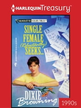 Single Female (Reluctantly) Seeks... ebook by Dixie Browning