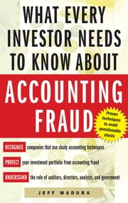 What Every Investor Needs to Know About Accounting Fraud ebook by Jeff Madura