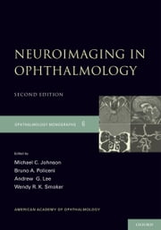Neuroimaging in Ophthalmology ebook by Michael C. Johnson,Bruno Policeni,Andrew     G. Lee,Wendy  R.K. Smoker
