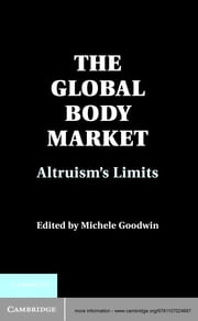 The Global Body Market - Altruism's Limits ebook by Michele Goodwin
