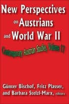 New Perspectives on Austrians and World War II ebook by Fritz Plasser
