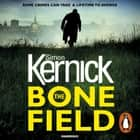 The Bone Field - The heart-stopping new thriller audiobook by Simon Kernick