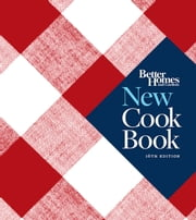Better Homes and Gardens New Cook Book, Sixteenth Edition ebook by Better Homes and Gardens