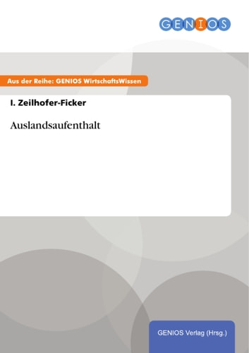 Auslandsaufenthalt ebook by I. Zeilhofer-Ficker
